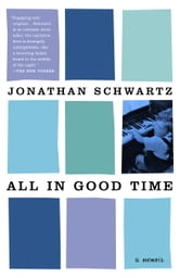 All in Good Time - A Memoir ebook by Jonathan Schwartz