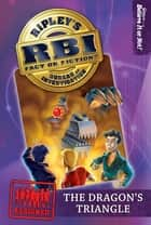 Ripley's RBI 02: Dragon's Triangle ebook by Ripley's Believe It Or Not!