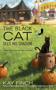 The Black Cat Sees His Shadow ebook by Kay Finch