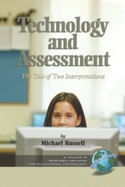 Technology and Assessment - The Tale of Two Interpretations ebook by Michael Russell