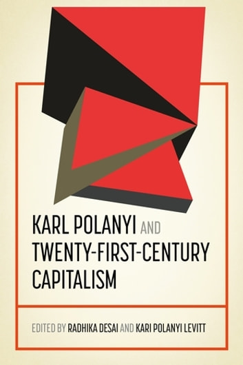 Karl Polanyi and twenty-first-century capitalism ebook by
