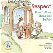 Respect - Dare to Care, Share, and Be Fair! ebook by Ted O'Neal,Jenny O'Neal,R. W. Alley