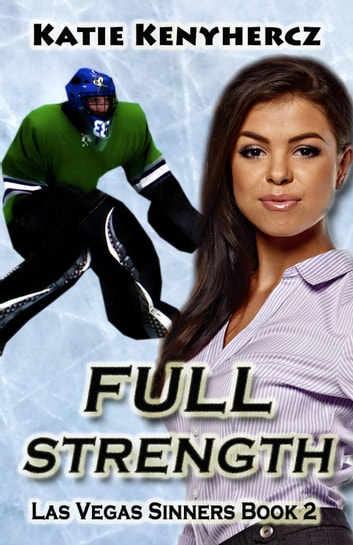 Full Strength - Las Vegas Sinners, #2 ebook by Katie Kenyhercz