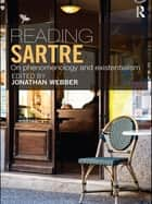 Reading Sartre ebook by Jonathan Webber