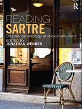 Reading Sartre - On Phenomenology and Existentialism ebook by