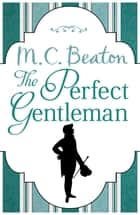 The Perfect Gentleman ebook by