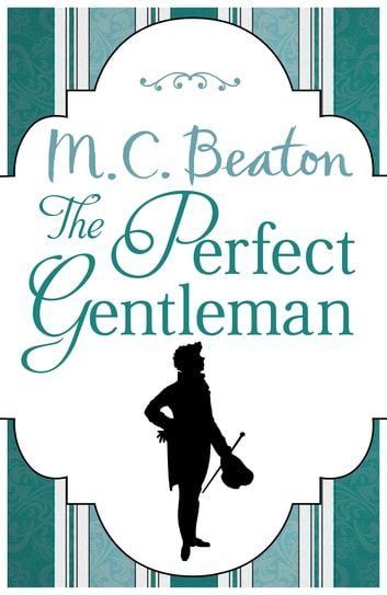 The Perfect Gentleman ebook by M.C. Beaton