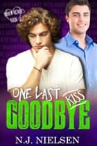 One Last Kiss Goodbye ebook by N.J. Nielsen