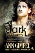 Dark Prophecy ebook by Ann Gimpel