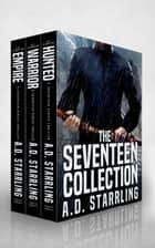 The Seventeen Collection - A Seventeen Series Thriller ebook by AD Starrling