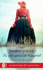 La fierté des Highlanders (Tome 3) - La rédemption de Campbell ebook by Sharon Cullen, Astrid Mougins