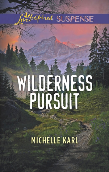 Wilderness Pursuit ebook by Michelle Karl