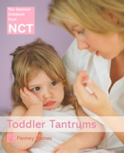 Toddler Tantrums (NCT) ebook by Penney Hames