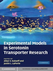 Experimental Models in Serotonin Transporter Research ebook by Allan V. Kalueff,Justin L. LaPorte