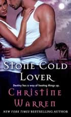 Stone Cold Lover ebook by Christine Warren
