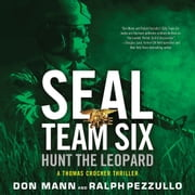 SEAL Team Six: Hunt the Leopard audiobook by Don Mann, Ralph Pezzullo