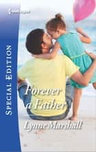 Forever a Father ebook by Lynne Marshall