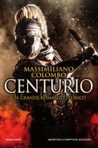 Centurio ebook by Massimiliano Colombo