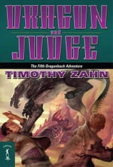 Dragon and Judge - The Fifth Dragonback Adventure ebook by Timothy Zahn