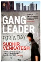 Gang Leader for a Day ebook by Sudhir Venkatesh