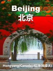 Beijing 北京 ebook by Hongyang(Canada)/ 红洋(加拿大)