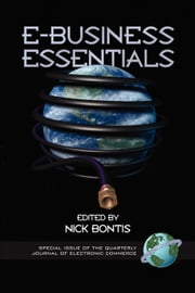 E-Business Essentials - Special Issue of the Quarterly Journal of Electronic Commerce ebook by Nick Bontis