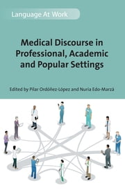 Medical Discourse in Professional, Academic and Popular Settings ebook by Pilar Ordóñez-López,Nuria Edo-Marzá
