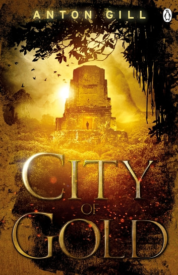 City of Gold ebook by Anton Gill