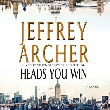 Heads You Win - A Novel audiobook by Jeffrey Archer