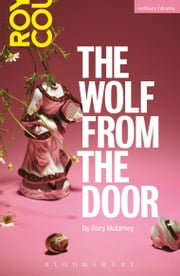 The Wolf From The Door ebook by Rory Mullarkey