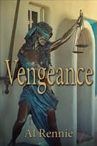 Vengeance ebook by Al Rennie