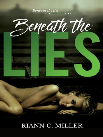 Beneath The Lies ebook by Riann C. Miller