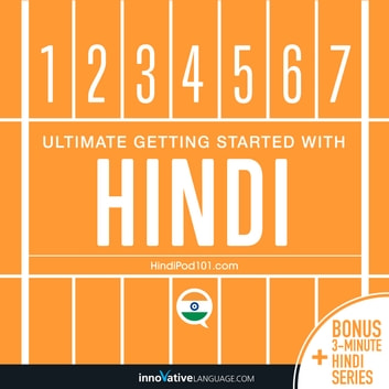 Learn Hindi: Ultimate Getting Started with Hindi audiobook by Innovative Language Learning,LLC