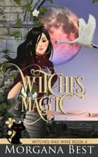 Witches' Magic - Cozy Mystery ebook by Morgana Best