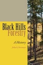 Black Hills Forestry ebook by John F. Freeman