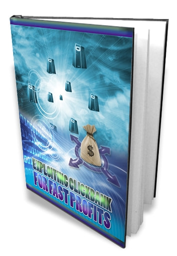 Exploiting ClickBank For Fast Profits ebook by SoftTech