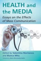 Health and the Media ebook by Valentina Marinescu