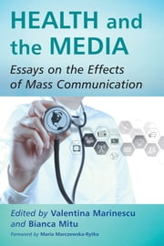 Health and the Media - Essays on the Effects of Mass Communication ebook by