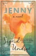 Jenny - A Novel - With an Excerpt from 'Six Scandinavian Novelists' by Alrik Gustafrom ebook by Sigrid Undset, Alrik Gustafrom