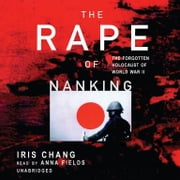 The Rape of Nanking - The Forgotten Holocaust of World War II audiobook by Iris Chang