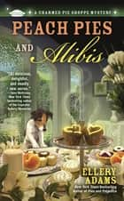 Peach Pies and Alibis 電子書籍 by Ellery Adams