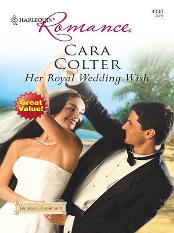 Her Royal Wedding Wish Ebook By Cara Colter 9781426818110