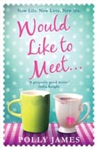 Would Like to Meet ebook by Polly James