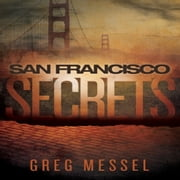 San Francisco Secrets - Sam Slater Mysteries ebook by Greg Messel