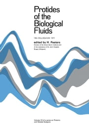Protides of the Biological Fluids: Proceedings of the Nineteenth Colloquium, Bruges, 1971 ebook by Peeters, H.