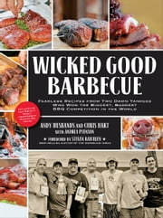 Wicked Good Barbecue: Fearless Recipes from Two Damn Yankees Who Have Won the Biggest, Baddest BBQ Competition in the World ebook by Andy Husbands,Chris Hart,Andrea Pyenson,Steven Raichlen,Ken Goodman
