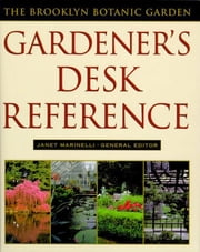 Brooklyn Botanic Garden Gardener's Desk Reference ebook by Janet Marinelli