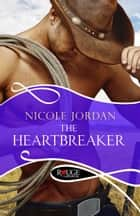 The Heartbreaker: A Rouge Historical Romance ebook by Nicole Jordan