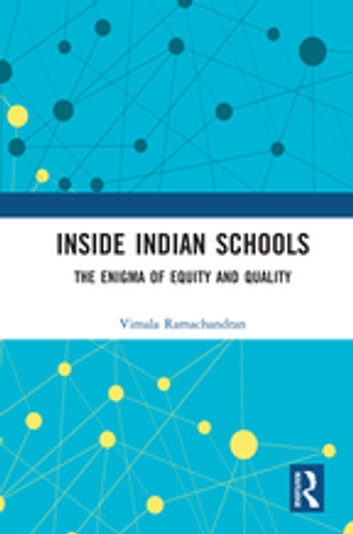 Inside Indian Schools - The Enigma of Equity and Quality ebook by Vimala Ramachandran