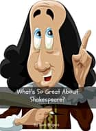 What's So Great About Shakespeare? ebook by Sam Rogers